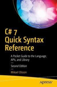 C# 7 Quick Syntax Reference, Mikael Olsson