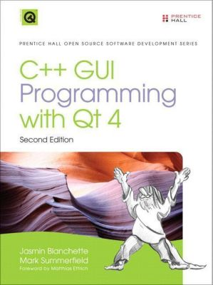 C++ GUI Programming with Qt 4, Jasmin Blanchette, Mark Summerfield