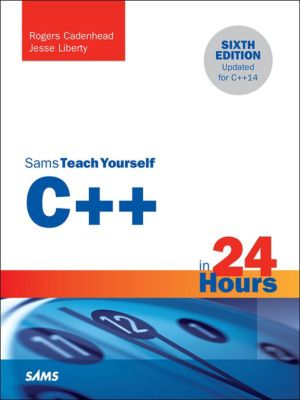 C++ in 24 Hours, Sams Teach Yourself, Rogers Cadenhead, Jesse Liberty