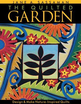 C&T Publishing: Quilted Garden, Jane Sassaman