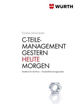 C - Teile Management. Gestern · Heute · Morgen - Christian Schorndorfer  