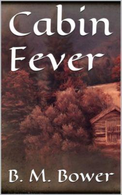 Cabin Fever, B. M. Bower
