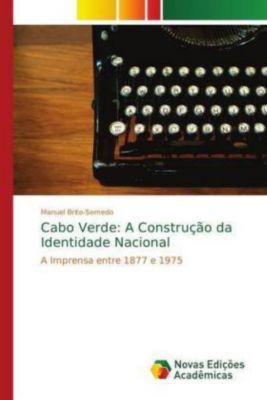 Cabo Verde: A Construção da Identidade Nacional, Manuel Brito-Semedo