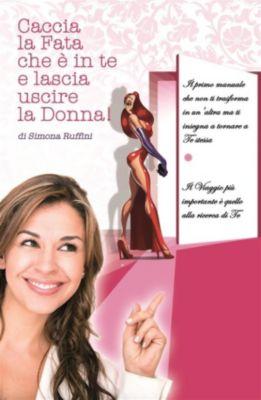 Caccia la Fata che è in te e lascia uscire la Donna, Simona Ruffini