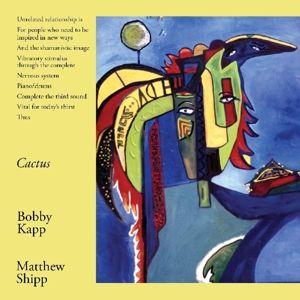 Cactus, Bobby & Shipp,Matthew Kapp