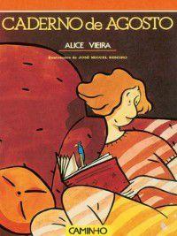 Caderno de Agosto, Alice Vieira