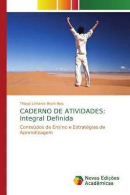 CADERNO DE ATIVIDADES: Integral Definida, Thiago Linhares Brant Reis