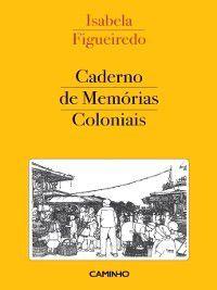 Caderno de Memórias Coloniais, Isabela Figueiredo