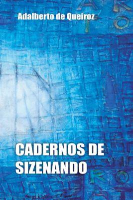 Cadernos De Sizenando, Adalberto de Queiroz