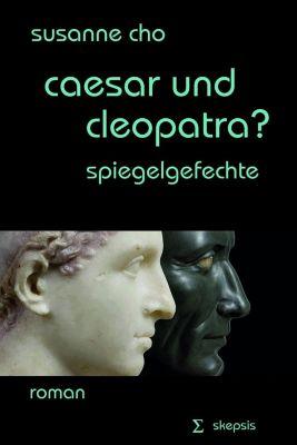 caesar und cleopatra?, Susanne Cho
