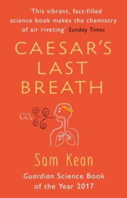 Caesar's Last Breath, Sam Kean