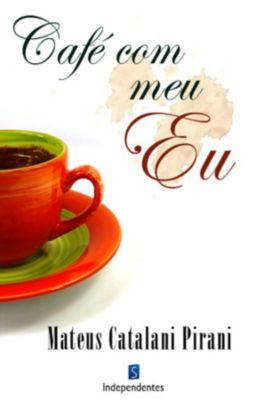 Café Com Meu Eu, Mateus Catalani Pirani