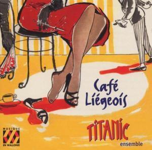Café Liegeois-Salonmusik, Titanic Ensemble, Tivoli Band