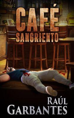 Café Sangriento, Raúl Garbantes