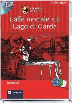 Caffè mortale sul Lago di Garda, 1 Audio-CD + Begleitbuch, Roberta Rossi