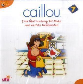 Caillou - Eine Überraschung für Mami und weitere Geschichten, 1 Audio-CD, Caillou