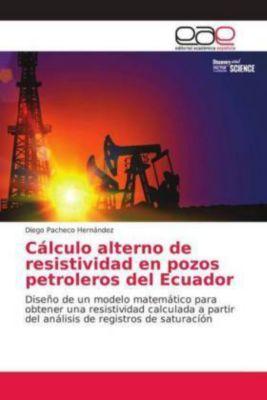 Cálculo alterno de resistividad en pozos petroleros del Ecuador, Diego Pacheco Hernández