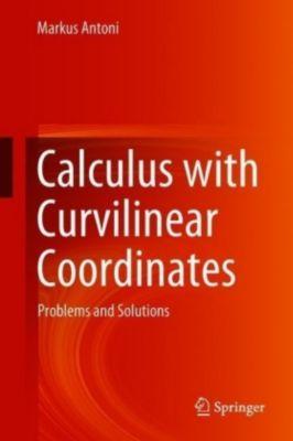 Calculus with Curvilinear Coordinates, Antoni Markus
