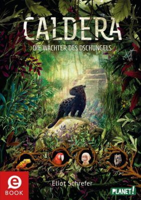 Caldera: Caldera 1: Die Wächter des Dschungels, Eliot Schrefer