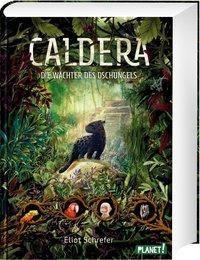 Caldera - Die Wächter des Dschungels - Eliot Schrefer |