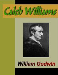 Caleb Williams, William Godwin