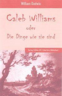 Caleb Williams oder die Dinge wie sie sind, William Godwin