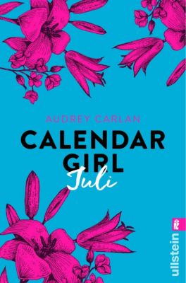 Calendar Girl Buch: Calendar Girl Juli, Audrey Carlan
