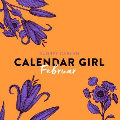 Calendar Girl: Februar - Calendar Girl 2 (Ungekürzt), Audrey Carlan