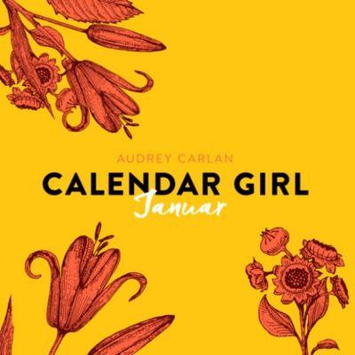 Calendar Girl: Januar - Calendar Girl 1 (Ungekürzt), Audrey Carlan