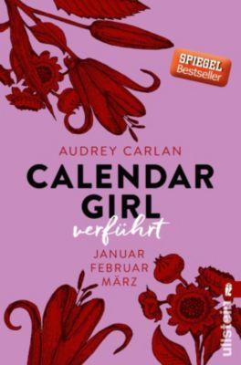 Calendar Girl Quartal: Calendar Girl - Verführt, Audrey Carlan