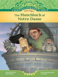 Calico Illustrated Classics Set 4: Hunchback of Notre Dame, Victor Hugo