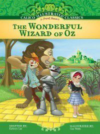 Calico Illustrated Classics Set 4: The Wonderful Wizard of Oz, L. Frank Baum