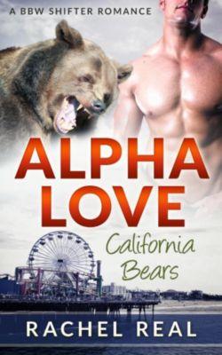 California Bears: Alpha Love (California Bears, #4), Rachel Real