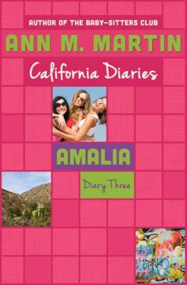 California Diaries: Amalia: Diary Three, Ann M. Martin, Ann M Martin