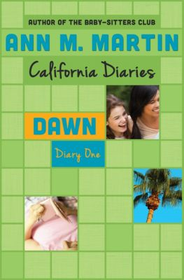 California Diaries: Dawn: Diary One, Ann M. Martin, Ann M Martin
