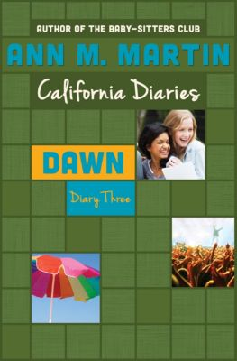 California Diaries: Dawn: Diary Three, Ann M. Martin, Ann M Martin