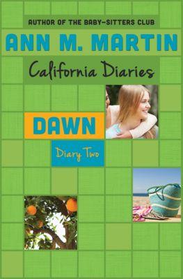 California Diaries: Dawn: Diary Two, Ann M. Martin, Ann M Martin