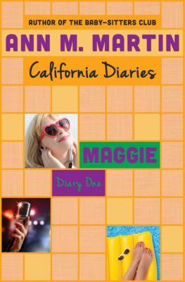 California Diaries: Maggie: Diary One, Ann M. Martin, Ann M Martin