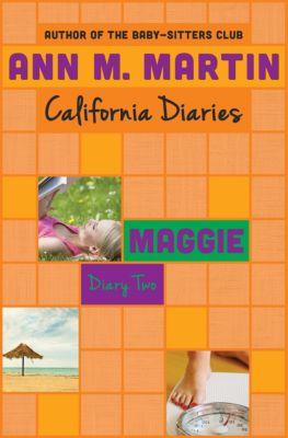 California Diaries: Maggie: Diary Two, Ann M. Martin, Ann M Martin