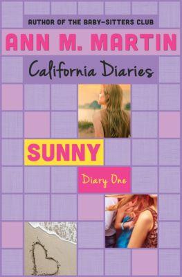California Diaries: Sunny: Diary One, Ann M. Martin, Ann M Martin