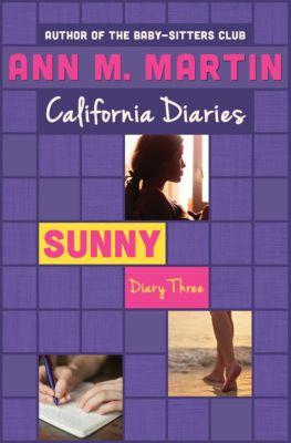 California Diaries: Sunny: Diary Three, Ann M. Martin, Ann M Martin