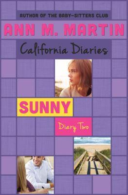 California Diaries: Sunny: Diary Two, Ann M. Martin, Ann M Martin