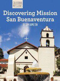 California Missions: Discovering Mission San Buenaventura, Sam C. Hamilton
