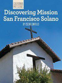 California Missions: Discovering Mission San Francisco Solano, Oscar Cantillo