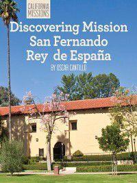 California Missions: Discovering Mission San Fernando Rey de España, Oscar Cantillo