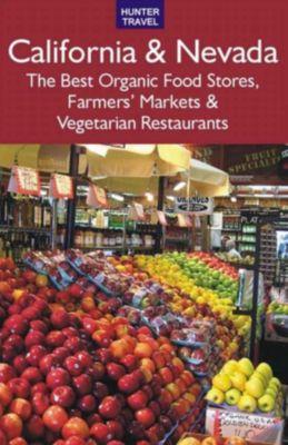 California & Nevada: The Best Organic Food Stores, Farmers' Markets & Vegetarian Restaurants, James Bernard Frost