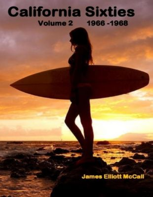 California Sixties  Volume 2  1966 -1968, James Elliott McCall