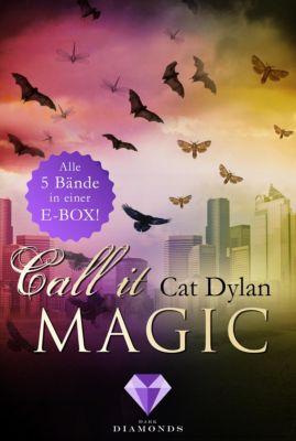Call it magic: Call it magic: Alle fünf Bände der romantischen Urban-Fantasy-Reihe in einer E-Box!, Laini Otis, Cat Dylan
