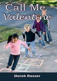 Call Me Valentine, Derek Rosser