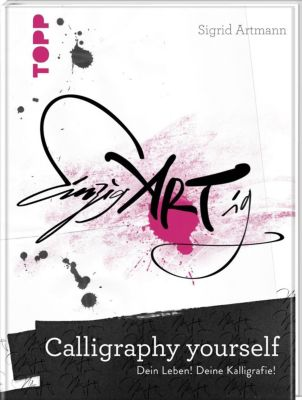 Calligraphy yourself, Sigrid Artmann